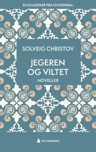 Jegeren og viltet (ebok) av Solveig Christov
