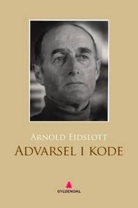Advarsel i kode (ebok) av Arnold Eidslott