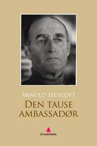 Den tause ambassadør (ebok) av Arnold Eidslot