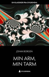 Min arm, min tarm (ebok) av Johan Borgen