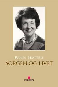 Sorgen og livet (ebok) av Randi Bratteli, Liv