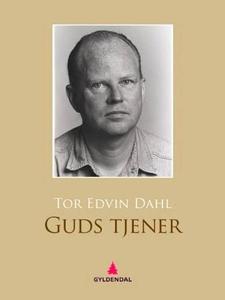 Guds tjener (ebok) av Tor Edvin Dahl