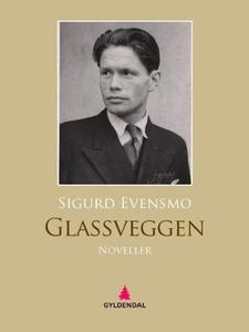 Glassveggen (ebok) av Sigurd Evensmo