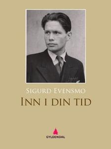 Inn i din tid (ebok) av Sigurd Evensmo