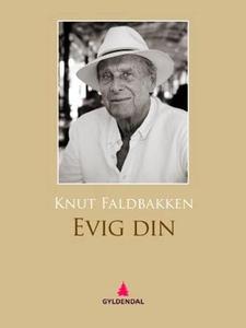 Evig din (ebok) av Knut Faldbakken