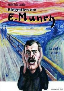 Biografien om Edvard Munch (ebok) av Stein Er