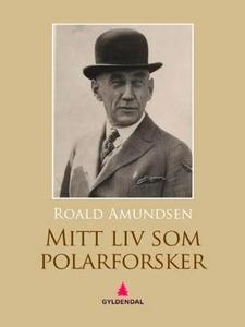 Mitt liv som polar-forsker (ebok) av Roald Am
