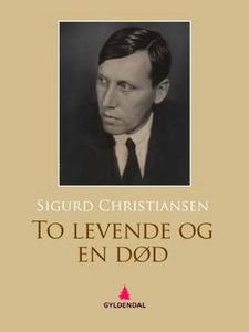 To levende og en død (ebok) av Sigurd Christi
