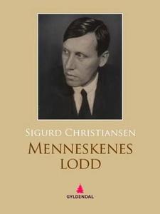 Menneskenes lodd (ebok) av Sigurd Christianse