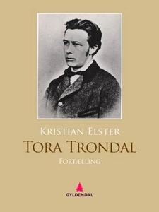 Tora Trondal (ebok) av Kristian Elster