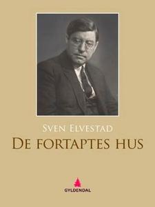 De fortaptes hus (ebok) av Sven Elvestad