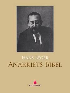 Anarkiets bibel (ebok) av Hans Jæger
