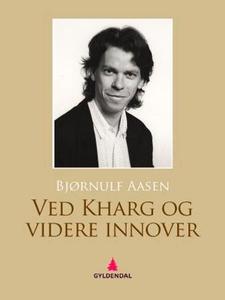 Ved Kharg og videre innover (ebok) av Bjørnul
