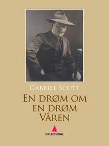 En drøm om en drøm (ebok) av Gabriel Scott