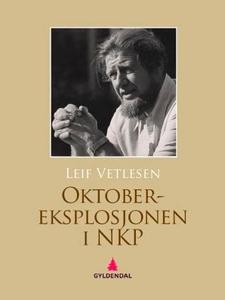 Oktober-eksplosjonen i NKP (ebok) av Leif Vet