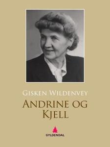 Andrine og Kjell (ebok) av Gisken Wildenvey