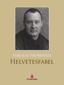 Helvetesfabel (ebok) av Nikolaj Frobenius