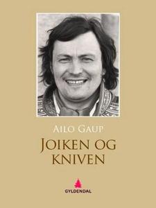 Joiken og kniven (ebok) av Ailo Gaup