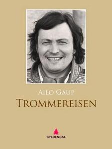 Trommereisen (ebok) av Ailo Gaup