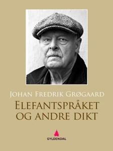 Elefantspråket & andre dikt (ebok) av Johan F