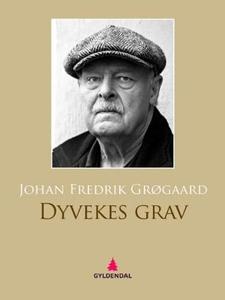 Dyvekes grav (ebok) av Johan Fredrik Grøgaard
