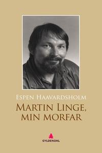 Martin Linge, min morfar (ebok) av Espen Haav