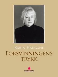 Forsvinningens trykk (ebok) av Karin Haugane