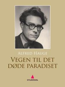 Vegen til det døde paradiset (ebok) av Alfred