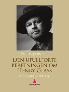 Den ufullførte beretningen om Henry Glass og