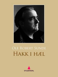 Hakk i hæl (ebok) av Ole Robert Sunde