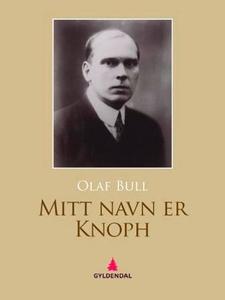 Mitt navn er Knoph (ebok) av Olaf Bull