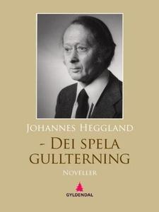 Dei spela gullterning (ebok) av Johannes Hegg