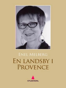 En landsby i Provence (ebok) av Enel Melberg,