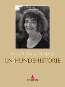 En hundehistorie (ebok) av Inga Elisabeth Næs