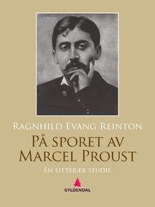 På sporet av Marcel Proust (ebok) av Ragnhild