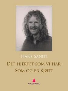 Det hjertet som vi har (ebok) av Hans Sande