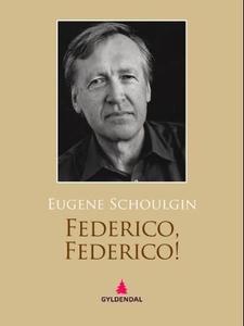 Federico -  Federico! (ebok) av Eugene Schoul