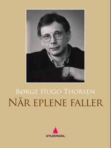 Når eplene faller (ebok) av Børge Hugo Thorse