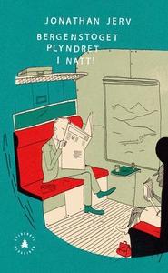 Bergenstoget plyndret i natt! (ebok) av Jonat