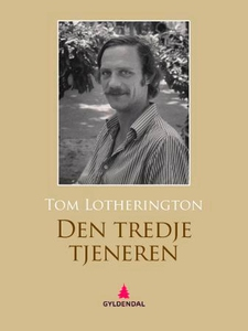 Den tredje tjeneren (ebok) av Tom Lotheringto