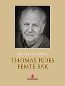 Thomas Ribes femte sak
