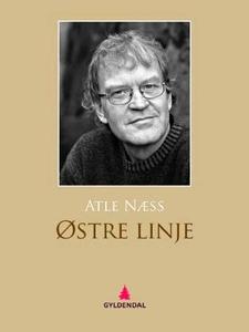 Østre linje (ebok) av Atle Næss