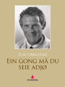 Ein gong må du seie adjø (ebok) av Tor Obrest