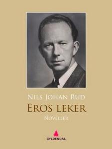 Eros leker (ebok) av Nils Johan Rud