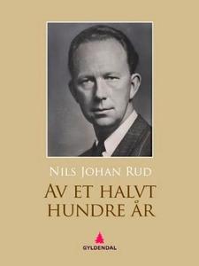 Av et halvt hundre år (ebok) av Nils Johan Ru