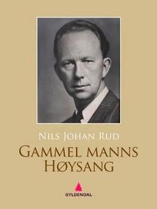 Gammel manns høysang (ebok) av Nils Johan Rud