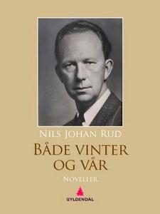 Både vinter og vår (ebok) av Nils Johan Rud