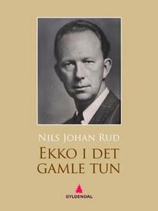 Ekko i det gamle tun (ebok) av Nils Johan Rud