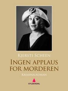 Ingen applaus for morderen (ebok) av Kjersti