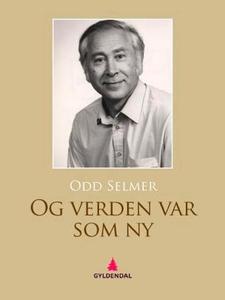 Og verden var som ny (ebok) av Odd Selmer